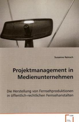 9783836468268: Projektmanagement in Medienunternehmen