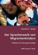 9783836468398: Der Spracherwerb von Migrantenkindern: Probleme und Lösungsvorschläge