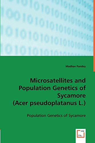 Microsatellites and Population Genetics of Sycamore: Pandey, Madhav