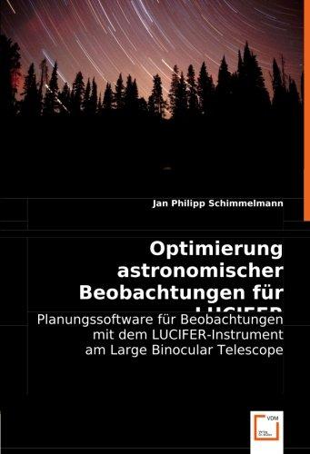 Optimierung astronomischer Beobachtungen für LUCIFER: Planungssoftware für Beobachtungen mit LUCIFER-Instrument am Large Binocular Telescope