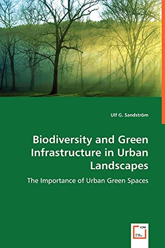9783836468602: Biodiversity and Green Infrastructure in Urban Landscapes: The Importance of Urban Green Spaces