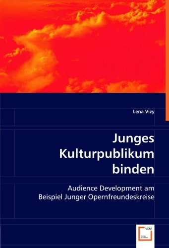 9783836469463: Junges Kulturpublikum binden: Audience Development am Beispiel Junger Opernfreundeskreise