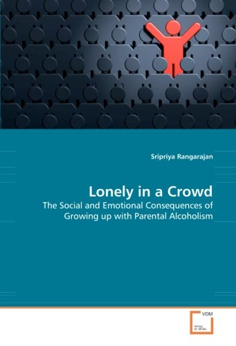 9783836469524: Lonely in a Crowd: The Social and Emotional Consequences of Growing up with Parental Alcoholism
