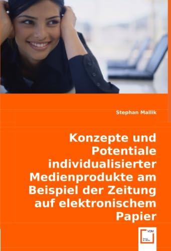 9783836469562: Konzepte und Potentiale individualisierter Medienprodukte am Beispiel der Zeitung auf elektronischem Papier (German Edition)