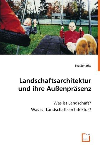 9783836469906: Landschaftsarchitektur und ihre Außenpräsenz: Was ist Landschaft? Was ist Landschaftsarchitektur?