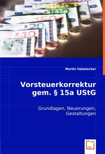 Vorsteuerkorrektur gem. § 15a UStG: Martin Uebelacker