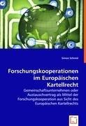 9783836470636: Forschungskooperationen im Europäischen Kartellrecht: Gemeinschaftsunternehmen oder Austauschvertrag als Mittel der Forschungskooperation aus Sicht des Europäischen Kartellrechts