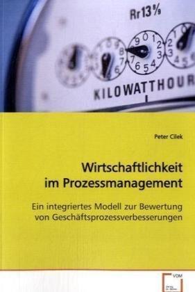 9783836470797: Wirtschaftlichkeit im Prozessmanagement: Ein integriertes Modell zur Bewertung von Geschäftsprozessverbesserungen