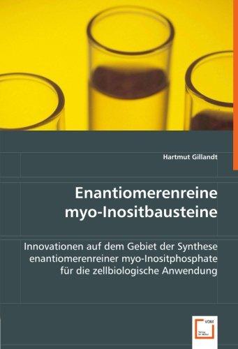 9783836470995: Enantiomerenreinemyo-Inositbausteine: Innovationen auf dem Gebiet der Synthese enantiomerenreiner myo-Inositphosphate für die zellbiologische Anwendung (German Edition)