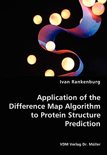 9783836471060: Application of the Difference Map Algorithm to Protein Structure Prediction