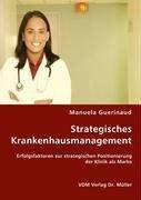 9783836471411: Strategisches Krankenhausmanagement: Erfolgsfaktoren zur strategischen Positionierung der Klinik als Marke