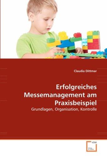 9783836471466: Erfolgreiches Messemanagement am Praxisbeispiel: Grundlagen, Organisation, Kontrolle