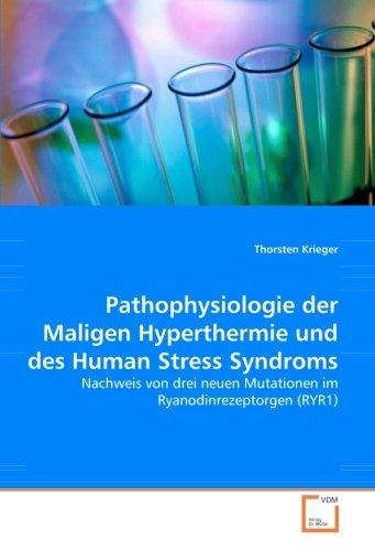 Pathophysiologie der Maligen Hyperthermie und des Human Stress Syndroms: Nachweis von drei neuen ...