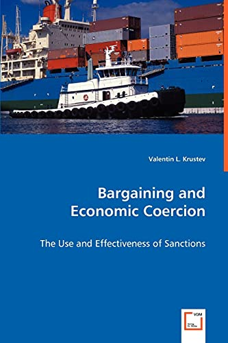 9783836473101: Bargaining and Economic Coercion - The Use and Effectiveness of Sanctions