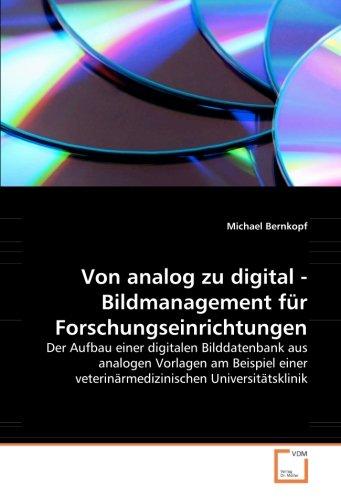 Von analog zu digital - Bildmanagement für Forschungseinrichtungen: Michael Bernkopf