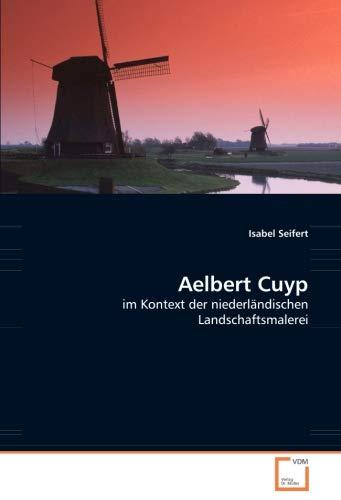 9783836474610: Aelbert Cuyp: im Kontext der niederländischen Landschaftsmalerei