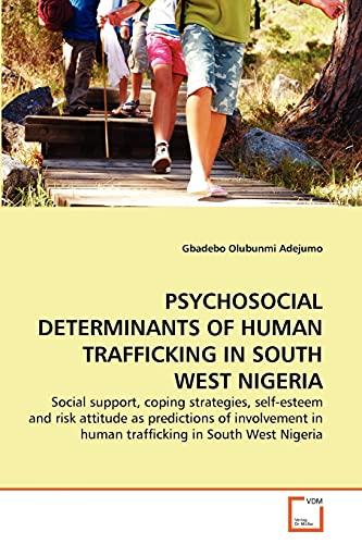 Psychosocial Determinants of Human Trafficking in South West Nigeria: Gbadebo Olubunmi Adejumo