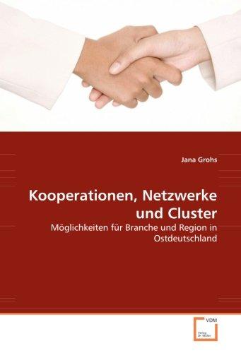 9783836475082: Kooperationen, Netzwerke und Cluster: Möglichkeiten für Branche und Region in Ostdeutschland