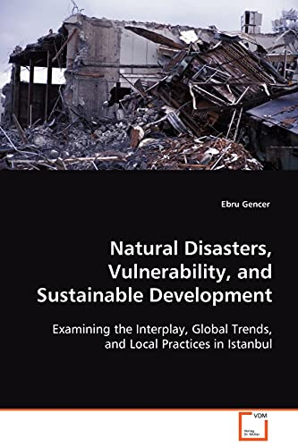 Natural Disasters, Vulnerability, and Sustainable Development: Gencer, Ebru
