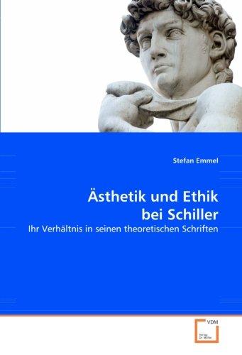 9783836475198: Ästhetik und Ethik bei Schiller: Ihr Verhältnis in seinen theoretischen Schriften
