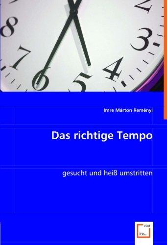 9783836475297: Das richtige Tempo: gesucht und heiß umstritten (German Edition)