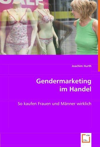 9783836475990: Gendermarketing im Handel: So kaufen Frauen und Männer wirklich (German Edition)