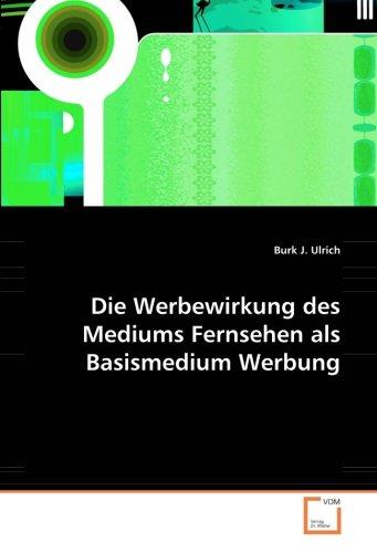 9783836476485: Die Werbewirkung des Mediums Fernsehen als Basismedium Werbung (German Edition)
