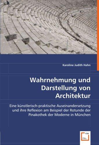 Wahrnehmung und Darstellung von Architektur: Karoline Judith Hahn