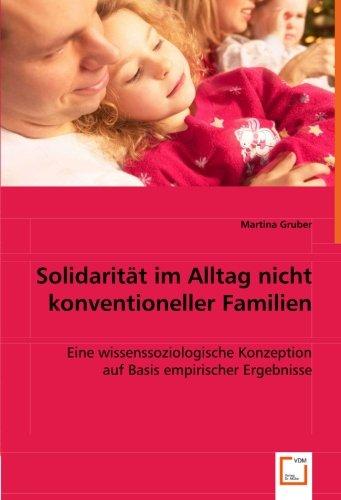 9783836478335: Solidarität im Alltag nicht konventioneller Familien: Eine wissenssoziologische Konzeption auf Basis empirischer Ergebnisse