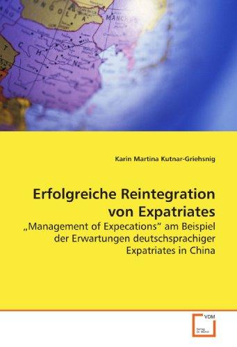 """9783836478489: Erfolgreiche Reintegration von Expatriates: """"Management of Expecations"""" am Beispiel der Erwartungen deutschsprachiger Expatriates in China"""