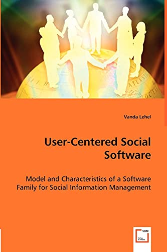 User-Centered Social Software: Model and Characteristics of a Software Family for Social ...