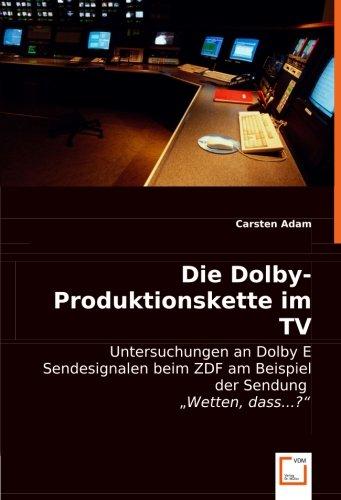 9783836478762: Die Dolby-Produktionskette im TV: Untersuchungen an Dolby E Sendesignalen beim ZDF am Beispiel der Sendung