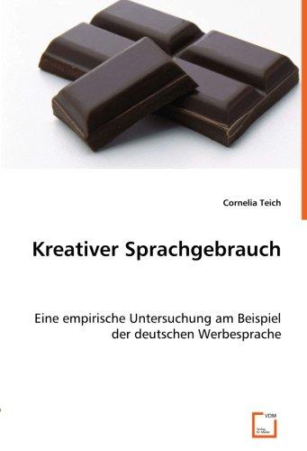 9783836478779: Kreativer Sprachgebrauch: Eine empirische Untersuchung am Beispiel der deutschen Werbesprache