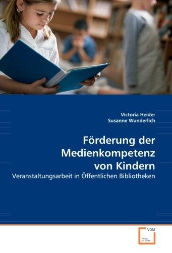 9783836478816: Förderung der Medienkompetenz von Kindern: Veranstaltungsarbeit in Öffentlichen Bibliotheken (German Edition)