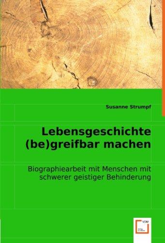 9783836479462: Lebensgeschichte (be)greifbar machen: Biographiearbeit mit Menschen mit schwerer geistiger Behinderung