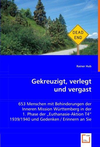 9783836479851: Gekreuzigt, verlegt und vergast: 653 Menschen mit Behinderungen der Inneren Mission  Württemberg in der 1. Phase der