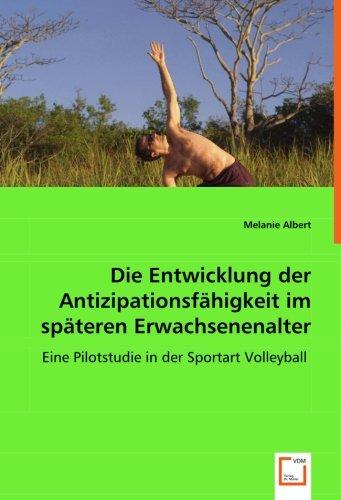 9783836480239: Die Entwicklung der Antizipationsf�higkeit im sp�teren Erwachsenenalter: Eine Pilotstudie in der Sportart Volleyball