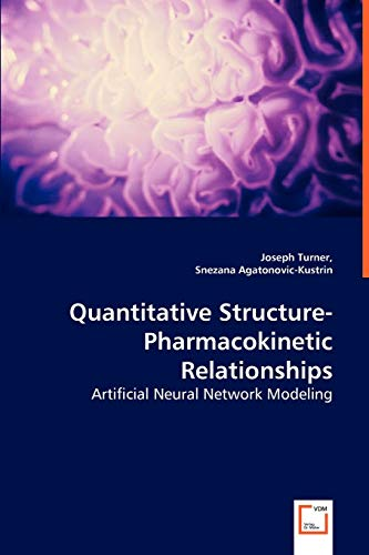Quantitative Structure-Pharmacokinetic Relationships - Artificial Neural Network Modeling: Joseph ...