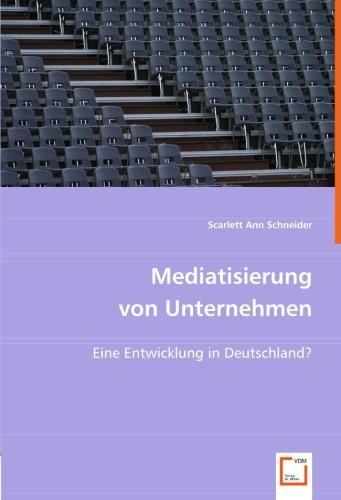 9783836480628: Mediatisierung von Unternehmen: Eine Entwicklung in Deutschland?