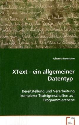 9783836480659: XText - ein allgemeiner Datentyp: Bereitstellung und Verarbeitung komplexer Texteigenschaften auf Programmierebene