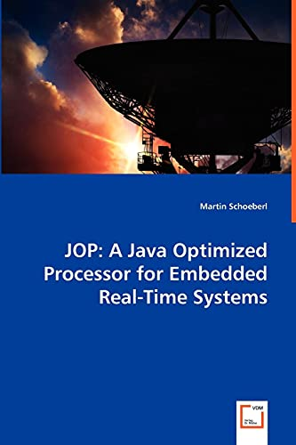 9783836480864: JOP: A Java Optimized Processor for Embedded Real-Time Systems