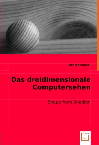 9783836480963: Das dreidimensionale Computersehen: Shape from Shading