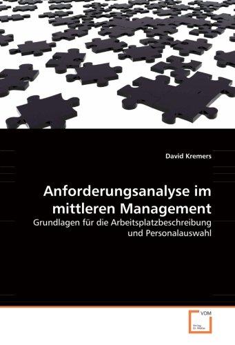 9783836481878: Anforderungsanalyse im mittleren Management: Grundlagen für die Arbeitsplatzbeschreibung und Personalauswahl