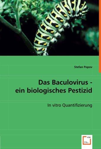 9783836483605: Das Baculovirus - ein biologisches Pestizid: In vitro Quantifizierung (German Edition)