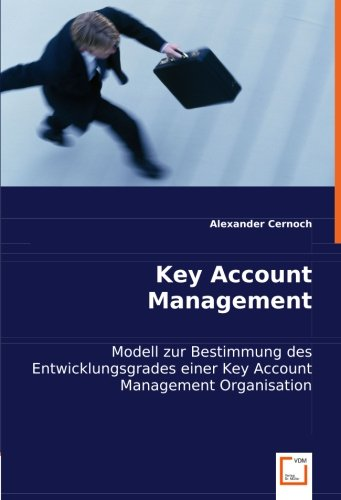 9783836484480: Key Account Management: Modell zur Bestimmung des Entwicklungsgrades einer Key Account Management Organisation