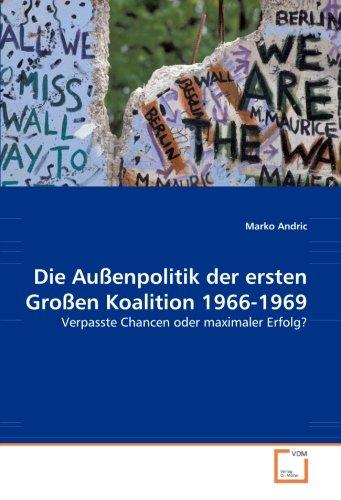 Die Außenpolitik der ersten Großen Koalition 1966-1969: Marko Andric