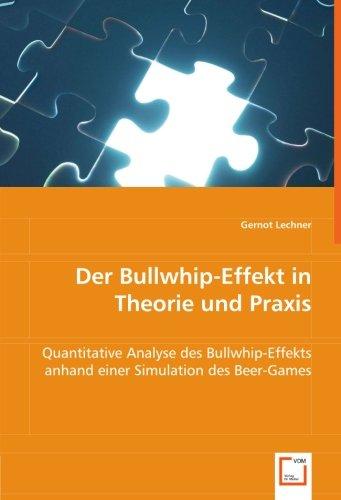 9783836484893: Der Bullwhip-Effekt in Theorie und Praxis: Quantitative Analyse des Bullwhip-Effekts anhand einer Simulation des Beer-Games
