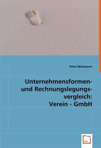 Unternehmensformen- und Rechnungslegungsvergleich Verein - GmbH: Petra Weinwurm