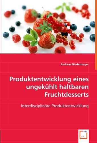 Produktentwicklung eines ungekühlt haltbaren Fruchtdesserts: Andreas Niedermayer