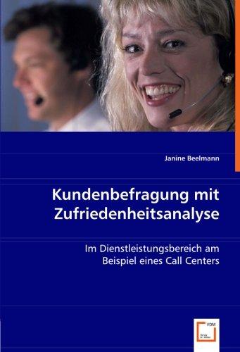 9783836485623: Kundenbefragung mit Zufriedenheitsanalyse: Im Dienstleistungsbereich am Beispiel eines Call Centers